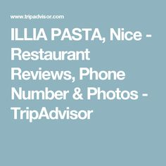 ILLIA PASTA, Nice - Restaurant Reviews, Phone Number & Photos - TripAdvisor