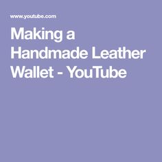 Making a Handmade Leather Wallet - YouTube