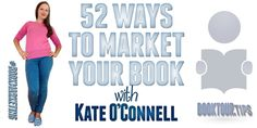 52 Ways to Market Your Book & Break Those Visibility Barriers by @BookTourTips #BookMarketing