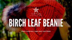 The Birch Leaf Beanie Quick Crochet, Cute Crochet, Crochet Hooks, Front Post Double Crochet, Cool Hats, Yarn Over, Ear Warmers, Handmade Accessories, Knitting Needles