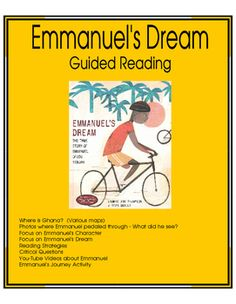 This guided reading packet focuses on maps of Ghana to show students the journey Emmanuel took and what he saw on his journey. There is a large emphasis on Emmanuels character  What is his dream? Is he a national hero? Why, why not? Students need to provide evidence throughout the story by explaining why Emmanuel was useful, instead of disabled.Students will see two You-Tube videos to see first-hand the accomplishments and awards Emmanuel has made in Ghana and the larger world.A final…