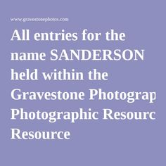 All entries for the name SANDERSON held within the Gravestone Photographic Resource