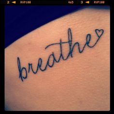 breathe tattoo.. This would be perfect on my wrist.. Never gonna happen but it would be perfect lol