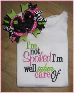 I'm not spoiled, Embroidery Design, Cute Saying  w/ M2M Bow