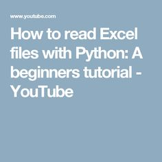 How to read Excel files with Python: A beginners tutorial - YouTube