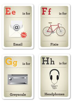 Alphabet Flash Cards for Design-Savvy Hipster Kids http://www.flavorwire.com/321980/alphabet-flash-cards-for-design-savvy-hipster-kids#2