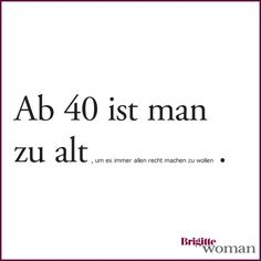 ab 40 - couldn´t agree more! Words Quotes, Sayings, Spirit Quotes, German Quotes, German Words, Something To Remember, Love Affirmations, Attraction Quotes, Truth Of Life