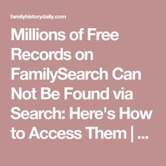 Millions of Free Records on FamilySearch Can Not Be Found via Search: Here& How to Access Them Free Genealogy Sites, Genealogy Research, Family Genealogy, Find My Ancestors, Family Tree Research, Free Family Tree, Family Trees, Ancestry Dna, My Family History