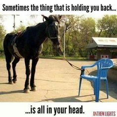 Sometimes the thing holding you back is all in your head