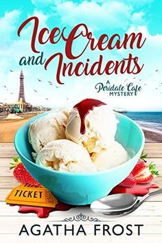 [Free Read] Ice Cream and Incidents (Peridale Cafe Cozy Mystery Book Author Agatha Frost, Cozy Mysteries, Best Mysteries, Mystery Series, Mystery Books, Mystery Thriller, Blackpool, Francis Hallé, Got Books, Book Photography