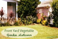 http://www.cheeseslave.com/front-yard-vegetable-garden-makeover-part-one/