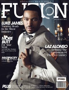 Laz Alonso covers the premiere issue of FUZION Magazine, a new lifestyle agazine offers insight on everything from fashion and beauty to style and music