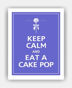 Keep Calm and Eat a CAKE POP Poster