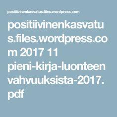 positiivinenkasvatus.files.wordpress.com 2017 11 pieni-kirja-luonteenvahvuuksista-2017.pdf Wordpress