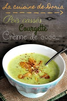 Cream of split pea soup zucchini with coconut cream Doria s cuisine Healthy Crockpot Recipes, Lunch Recipes, Healthy Dinner Recipes, Vegan Recipes, Mexican Soup Recipes, Zucchini, Easy Vegetarian Lunch, Evening Meals, Food Inspiration