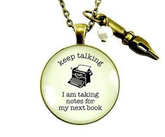 If you're a writer you may eavesdrop, or take notes in your head when someone is speaking. This necklace serves as a the perfect warning for others.