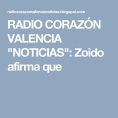 """RADIO CORAZÓN VALENCIA  """"NOTICIAS"""": Zoido afirma que"""