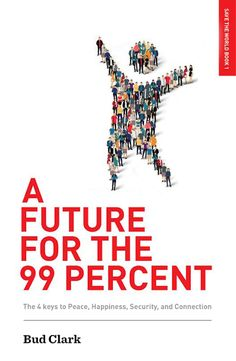 """""""A Future for the 99 Percent"""" by Bud Clark"""