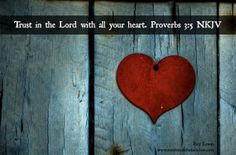 Proverbs 3:5   https://www.facebook.com/photo.php?fbid=10151763046253091