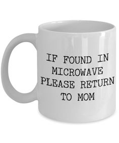 Mother's Day Gifts Mom Mug - If Found in Microwave Please Return to Mom Funny Ceramic Coffee Mug Gift