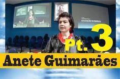 Anete Guimarães - A Mente e a Educação Do Espírito! SEMINÁRIO Pt.3