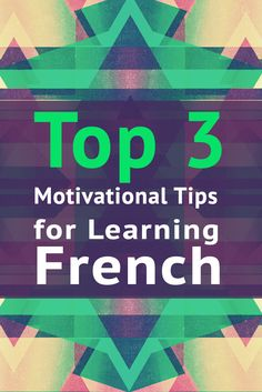 Top 3 Motivational Tips for Learning French. Motivation is a key ingredient and I am sharing with you some good tips. http://www.talkinfrench.com/motivation-learn-french/ Don't hesitate to share