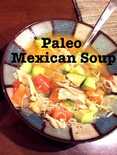Framing Cali: Paleo Mexican Soup - A Whole 30 Recipe