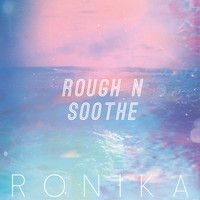 Ronika - Rough n Soothe