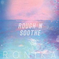 Ronika - Rough n Soothe