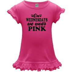Do you find yourself quoting this often? Follow the statement and wear pink on wednesdays on our A-Line Baby Dresses! $19.99 www.inktastic.com