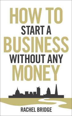 Want to start your own business on a shoestring? Rachel Bridge can show you how. Do you dream of starting your own business but don't have any money? What if you could set up a venture with nothing bu