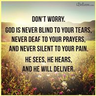 Don't Worry. God Will Deliver You.