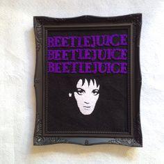 Beetlejuice Beetlejuice Beetlejuice by Seasonfall on Etsy #Beetlejuice #beetlejuicebeetlejuicebeetlejuice #bitelchus #lydiadeetz #timburton #frame #homedecor #winonaryder #felt #bordeaux #faitmain #handmade #hechoamano #etsy #etsyseller #etsyshop #etsystore #etsyfrance #pieceunique #everydayishalloweenforus #halloween #decoration #createur #gothic #instacraft