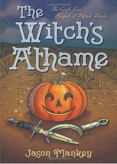 """""""The Witch's Athame by Jason Mankey teaches you how to utilize your ritual blade and reach its highest and most magickal potential!"""" The Witch's Athame by Jason Magick, Witchcraft, Wiccan Books, Halloween Pictures, Kitchen Witch, Little Golden Books, Book Nooks, Book Of Shadows, I Love Books"""