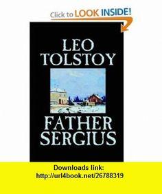Father Sergius (9780809593255) Leo Tolstoy, Louise Maude, Aylmer Maude , ISBN-10: 0809593254  , ISBN-13: 978-0809593255 ,  , tutorials , pdf , ebook , torrent , downloads , rapidshare , filesonic , hotfile , megaupload , fileserve
