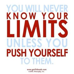 do you KNOW your limits? or do you know NO limits? think about that one for a sec. now, which is it? #livelifefit  Getfitbook.com