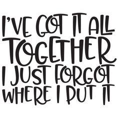 Silhouette Design Store: I've Got It All Together Funny Quote Cricut Fonts, Cricut Vinyl, Vinyl Decals, Wall Stickers, Wall Decals, Wall Vinyl, Wall Art, Short Friendship Quotes, Silhouette Design
