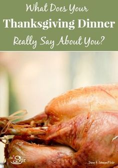 Haha! What does YOUR Thanksgiving dinner say about YOU? CLICK to find out! http://thestir.cafemom.com/food_party/164332/what_your_thanksgiving_dinner_says?utm_medium=sm&utm_source=pinterest&utm_content=thestir