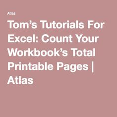 Tom's Tutorials For Excel: Count Your Workbook's Total Printable Pages | Atlas