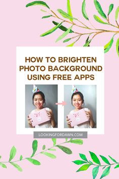 How to Brighten Photo Background Using Free Apps - lookingfordawn