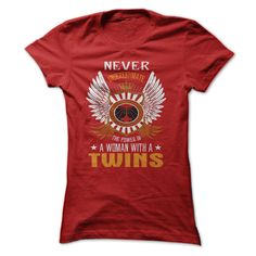 Never Underestimate The Power A Of A Woman With A TWINS T-Shirts, Hoodies. BUY IT NOW ==► https://www.sunfrog.com/Funny/Never-Underestimate-The-Power-A-Of-A-Woman-With-A-TWINS.html?41382