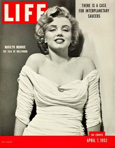 April 7, 1952 - Marilyn's debut cover, photographed by Philippe Halsman. According to Life , it became one of the most famous and collectible covers in the magazine's history. | Marilyn Monroe's Classic Life Magazine Covers: 1952-1962