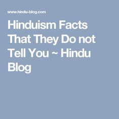 Hinduism Facts That They Do not Tell You ~ Hindu Blog