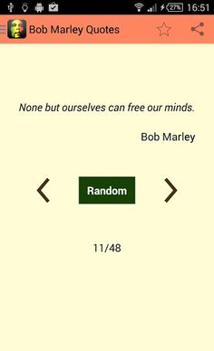 "This app features some of the best quotes by Bob Marley, most famous reggae singer and songwriter. A must-have for any true fan.<p>Features:<br># browse through collection of quotes by Robert Nesta ""Bob"" Marley<br># save favorites option<br># sharing option<br># Daily notification option<p>Download Bob Marley Quotes today! http://Mobogenie.com"