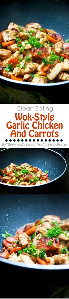 Clean Eating Recipes | Wok Recipes | Garlic Chicken & Carrots Recipe | Skillet Recipes | Dinner Ideas | Dinner Recipes ~ https://www.thegraciouspantry.com