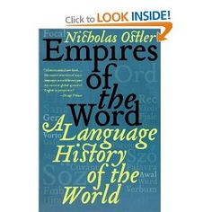 Empires Of The Word: A Language History of the World: Amazon.ca: Nicholas Ostler: Books