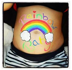Rainbow baby- I want to do this when I get pregnant again.