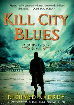 Kill City Blues: A Sandman Slim Novel by Richard Kadrey