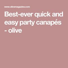 Best-ever quick and easy party canapés - olive