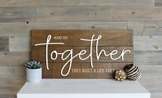 And so together they built a life they loved Unique Wedding Gifts, Gift Wedding, Wedding Signs, Unique Weddings, Custom Wood Signs, Home Decor Signs, Pallet Signs, Wood Blocks